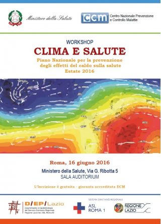 Workshop – CLIMA E SALUTE Piano Nazionale per la prevenzione degli effetti del caldo sulla salute, Estate 2016