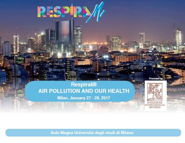 RespiraMI AIR POLLUTION AND OUR HEALTH Milan, January 27 – 28, 2017
